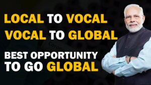 Vocal for Local : एक आत्मनिर्भर भारत